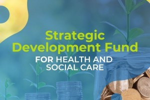 Strategic Development Fund to focus on the health and care sector